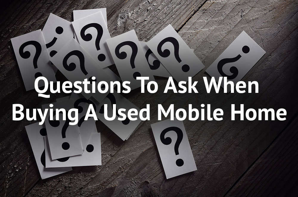 Questions To Ask When Buying A Used Mobile Home