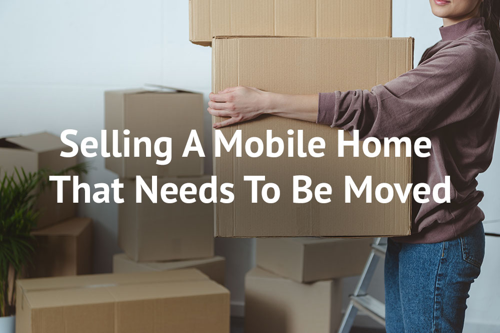 Selling a mobile home that needs to be moved