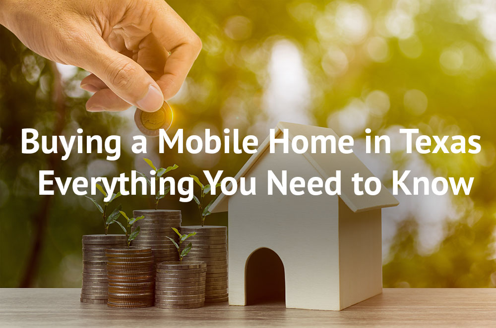 Buying a Mobile Home in Texas: Everything You Need to Know